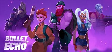 Bullet Echo