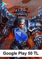 Google Play 50TL Clash of Dawn Google Play 50TL Satın Al