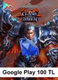 Google Play 100TL Clash of Dawn Google Play 100TL Satın Al