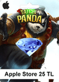 Apple Store 25 TL Taichi Panda Apple Store 25TL Satın Al