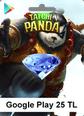 Taichi Panda Android 25TL Elmas Google Play 25TL Satın Al