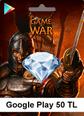 Google Play 50TL Game Of War Google Play 50TL Satın Al