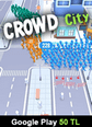 Google Play 50 TL Bakiye Crowd City Google Play 50 TL Bakiye Satın Al
