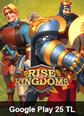 Google Play 25 TL Rise Of Kingdoms Google Play 25 TL Satın Al