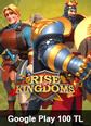 Google Play 100 TL Rise Of Kingdoms Google Play 100 TL Satın Al