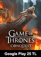 Google Play 25 TL Bakiye Game Of Thrones Conquest Google Play 25 TL Bakiye Satın Al