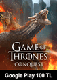 Google Play 100 TL Bakiye Game Of Thrones Conquest Google Play 100 TL Bakiye Satın Al