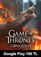 Google Play 100 TL Bakiye Game Of Thrones Conquest Google Play 100 TL Bakiye Satın Al
