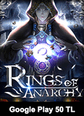 Google Play 50 TL Bakiye Rings Of Anarchy Google Play 50 TL Bakiye Satın Al