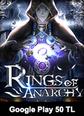 Rings Of Anarchy Google Play 50 TL Bakiye