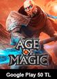 Age Of Magic Google Play 50 TL Bakiye