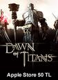 Apple Store 50 TL Bakiye Dawn Of Titans Apple Store 50 TL Bakiye Satın Al