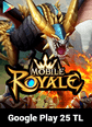 Mobile Royale Crystals Google Play 25 TL Bakiye