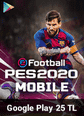 eFootball PES 2020 Mobile Google Play 25 TL Bakiye 25 TL Google Play Bakiye Satın Al