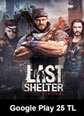 Google Play 25 TL Bakiye Last Shelter Survival Google Play 25 TL Bakiye Satın Al