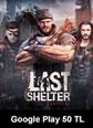 Last Shelter Survival Google Play 50 TL Bakiye