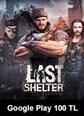 Google Play 100 TL Bakiye Last Shelter Survival Google Play 100 TL Bakiye Satın Al