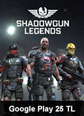 Shadowgun Legends Mobile Google Play 25 TL 25 TL Google Play Bakiye Satın Al