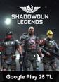 Google Play 25 TL Shadowgun Legends Mobile Google Play 25 TL Satın Al