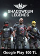 Shadowgun Legends Mobile Google Play 100 TL 100 TL Google Play Bakiye Satın Al