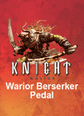 Warrior Berserker Pedal